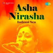 Indrani Sen Asha Nirasha Songs