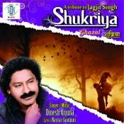 A Tribute to Jagjit Singh - Shukriya Songs