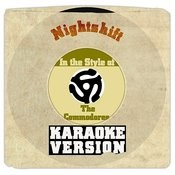 Nightshift (In The Style Of Commodores, The) [Karaoke Version] Song