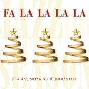 Fa La La La La: Singin', Swingin' Christmas Jazz Songs