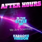 After Hours (In The Style Of We Are Scientists) [Karaoke Version] Song