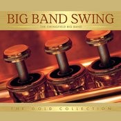 Big Band Swing: The Gold Collection Songs