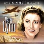 We Remember Them Well - Vera Lynn Songs