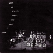 Jazz At Lincoln Center:                 They Came To Swing Songs
