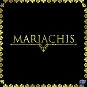 Mariachis Songs