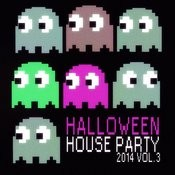 Halloween House Party 2014 Vol. 3 (50 Best House Tracks) Songs