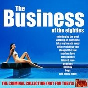 The Business Of The Eighties Songs