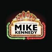 Les Meilleures Chansons De Mike Kennedy Songs