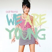 We Are Young Songs