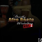 Strictly Afro Beats Melodies, Vol. 2 Songs