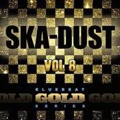 Ska Dust - Blue Beat Gold Series, Vol. 8 Songs