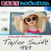 Lullaby Renditions Of Taylor Swift - 1989 Songs