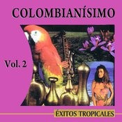 Colombianísimo Éxitos Tropicales Volume 2 Songs