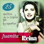 Juanita Reina 25 Éxitos De La Copla En España Songs