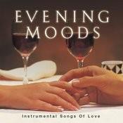 Evening Moods… Instrumental Songs Of Love Songs