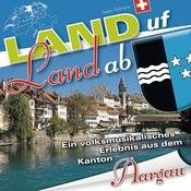 Land Uf Land Ab - Aargau Songs