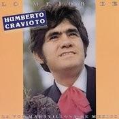 Lo Mejor de Humberto Cravioto, la Voz Maravillosa de México Songs