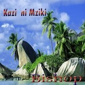 Kazi Ni Mziki Songs