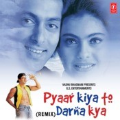 Pyaar Kiya To Darna Kya-Remix Songs