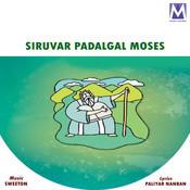 Siruvar Padalgal Moses Songs