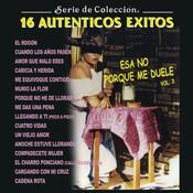 Serie de Colección, 16 Auténticos Éxitos, Esa No Porque Me Duele, Vol. 2 Songs