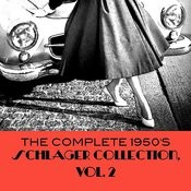 The Complete 1950's Schlager Collection, Vol. 2 Songs