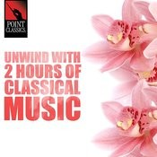 Unwind With 2 Hours Of Classical Music Songs