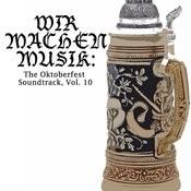 Wir Machen Musik: The Oktoberfest Soundtrack, Vol. 10 Songs