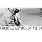 Calling All Babyboomers, Vol. 30 Songs
