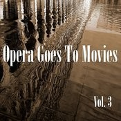 Opera Goes To Movies Vol. 3 Songs