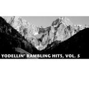 Yodellin' Rambling Hits, Vol. 5 Songs