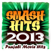 Smash Hits 2013 - Punjabi Movie Hits Songs