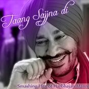 Taang Sajjna Di - Smashing Hits Of Harbhajan Mann Songs