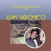 16 Fabulosas Interpretaciones Con Juan Verónico y Su Guitarra Songs