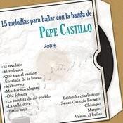 15 Melodías para Bailar Con la Banda de Pepe Castillo Songs