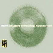 Knussen: Horn Concerto, Whitman Settings, Etc. Songs