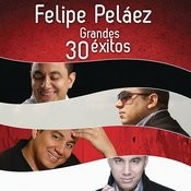 Felipe Peláez 30 Grandes Éxitos Songs