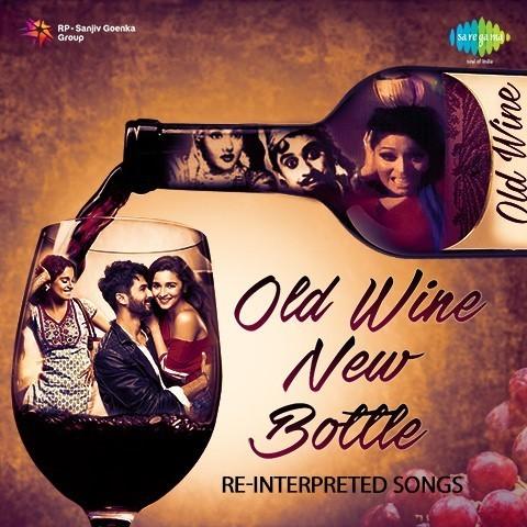 Old Wine New Bottle Reinterpretation Songs