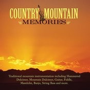 Country Mountain Memories Songs