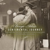 Sentimental Journey: Saluting The Greatest Generation With Classic Gems Of The World War II Era Songs