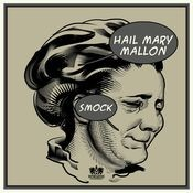 Smock MP3 Song Download- Smock Smock Song by Hail Mary Mallon on