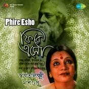 Phire Esho - Tagore Songs By Swagatalakshmi Dasgupta Songs