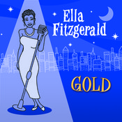 Ella Fitzgerald - Gold Songs