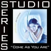 Come As You Are (Studio Series Peformance Track) Songs