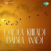 Dadua Khiladi Babua Anadi Songs