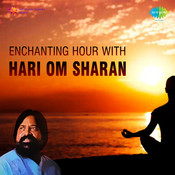 Enchanting Hour With Hari Om Sharan Songs