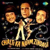 Chalti Ka Naam Zindagi Songs