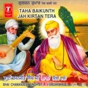 Taha Baikunth Jah Keertan Tera Songs