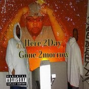 Here 2Day Gone 2morrow (Parental Advisory) Songs