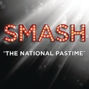 The National Pastime (SMASH Cast Version) Songs